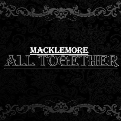 Macklemore - All Together