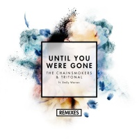 - Until You Were Gone (Remixes)