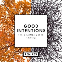 The Chainsmokers - Good Intentions (Remixes) (Compilation)