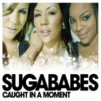 Sugababes - Caught In A Moment (Single)