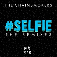 The Chainsmokers - Selfie (Caked Up Remix)