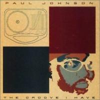 Paul Johnson - The Groove I Have (Album)