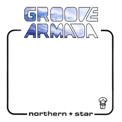 Groove Armada - Northern Star (Album)
