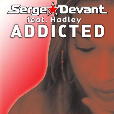 Serge Devant - Addicted (Single)