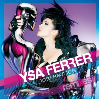 Ysa Ferrer - To Bi Or Not To Bi (Remixes) (EP)