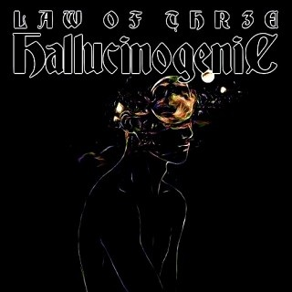 Law Of Thr3E - Hallucinogenic