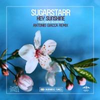 Sugarstarr - Hey Sunshine (Antonio Giacca Remix)