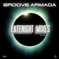 Groove Armada - Late Night Remixes Part.2 (Single) (Single)