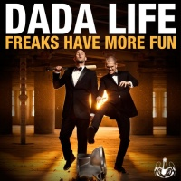 Dada Life - Freaks Have More Fun (Single)
