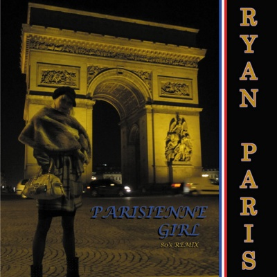Ryan Paris - Parisienne Girl (Eddy Remix)