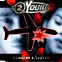 2 Young - Crimson & Clover (Album)
