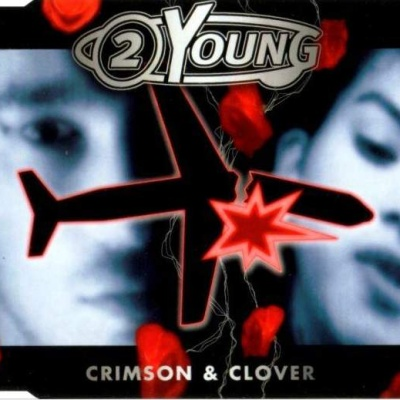 2 Young - Crimson & Clover (Album)