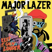 Major Lazer - Keep It Goin' Louder (Feat. Ricky Blaze) (Remix)