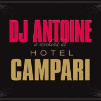 Dj Antoine - A Weekend At Hotel Campari (CD1) (Album)