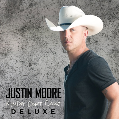 Justin Moore - Kinda Dont Care (Deluxe Version) (Album)