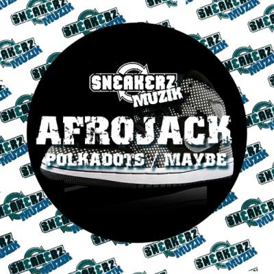 Afrojack - Polkadots / Maybe (EP)