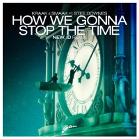 Stee Downes - How We Gonna Stop The Time (NEW_ID Remix) (Single)