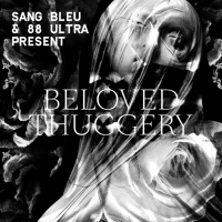- Beloved Thuggery