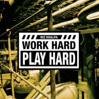Wiz Khalifa - Work Hard, Play Hard (Single)