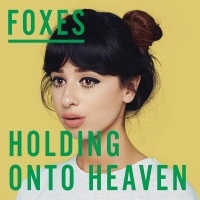 - Holding Onto Heaven (Single)