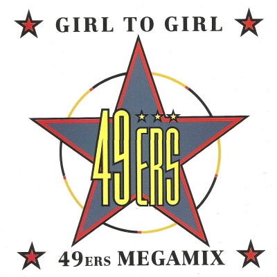 49ers - Girl To Girl / 49ers Megamix (Single)
