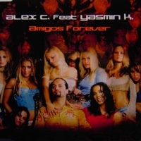 Alex C. feat. Y-Ass - Amigos Forever (Maxi-Single) (Album)