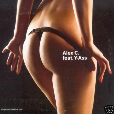 Alex C. feat. Y-Ass - Du Hast Den Schönsten Arsch Der Welt (Maxi-Single) (Compilation)