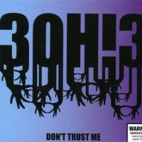 3OH!3 - Dont Trust Me (Single)