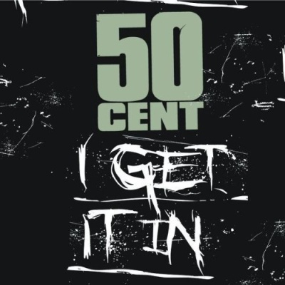 50 Cent - I Get It In (Single)