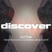 Activa - Heads Down / Consequence (Single)