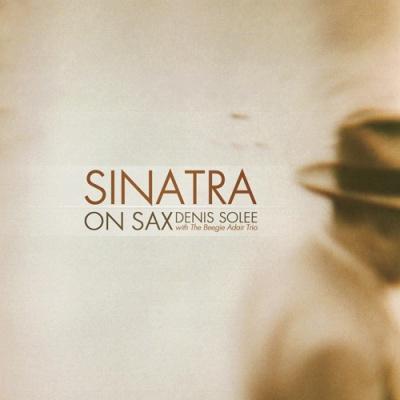 Denis Solee - Sinatra On Sax (Album)