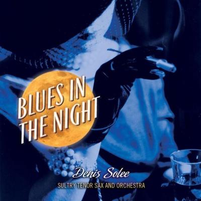 Denis Solee - Blues In The Night (Album)