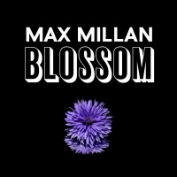 Max Millan - Blossom