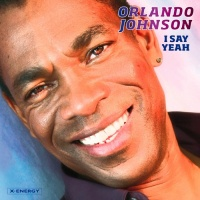 Orlando Johnson - I Say Yeah (Single)
