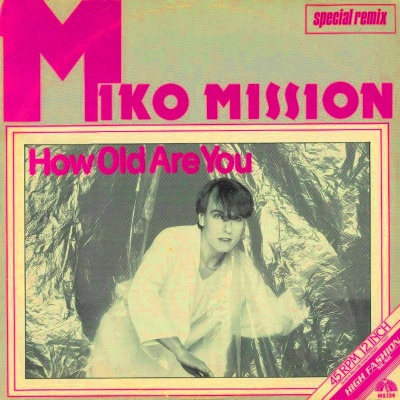 Miko Mission - How Old Are You (Album)