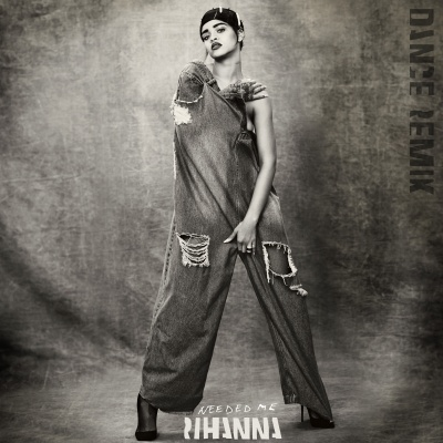 Rihanna - Needed Me (Dance Remix) (EP)