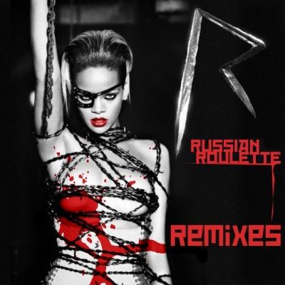 Rihanna - Russian Roulette (Remixes) (Single)