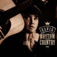 - Rhythm And Country: Essential Elvis Volume 5