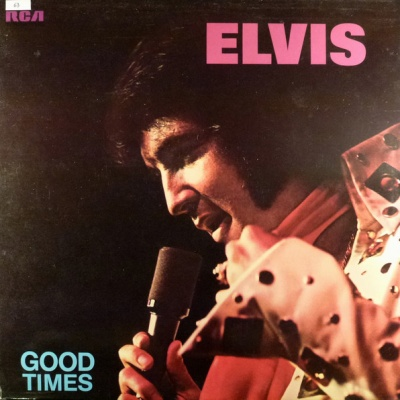Elvis Presley - Good Times (Album)