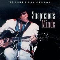 - Suspicious Minds The Memphis 1969 Anthology (CD 1)