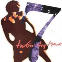 After 7 - Takin' My Time (Reprise)