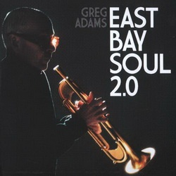 Greg Adams - East Bay Soul 2.0