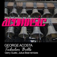 George Acosta - Tubular Bells (Julius Beat Remix)