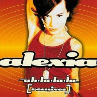 Alexia - Uh La La La (Fathers Of Sound Remixes)