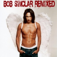 Bob Sinclar - Remixed