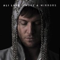 Ali Love - Smoke & Mirrors (Single)