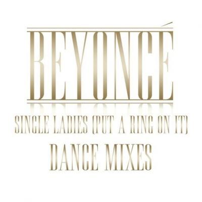 Beyonce - Single Ladies (Put A Ring On It): Dance Mixes (EP)