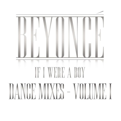 Beyonce - If I Were A Boy (Dance Mixes - Volume I) (EP)