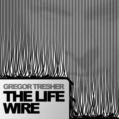 Gregor Tresher - The Life Wire