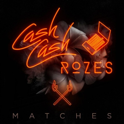 Cash Cash - Matches